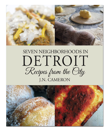 Detroit recipes, Detroit Cookbook, Detroit history